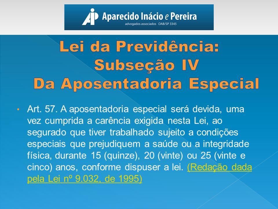 Lei da Previdência: Subseção IV Da Aposentadoria Especial