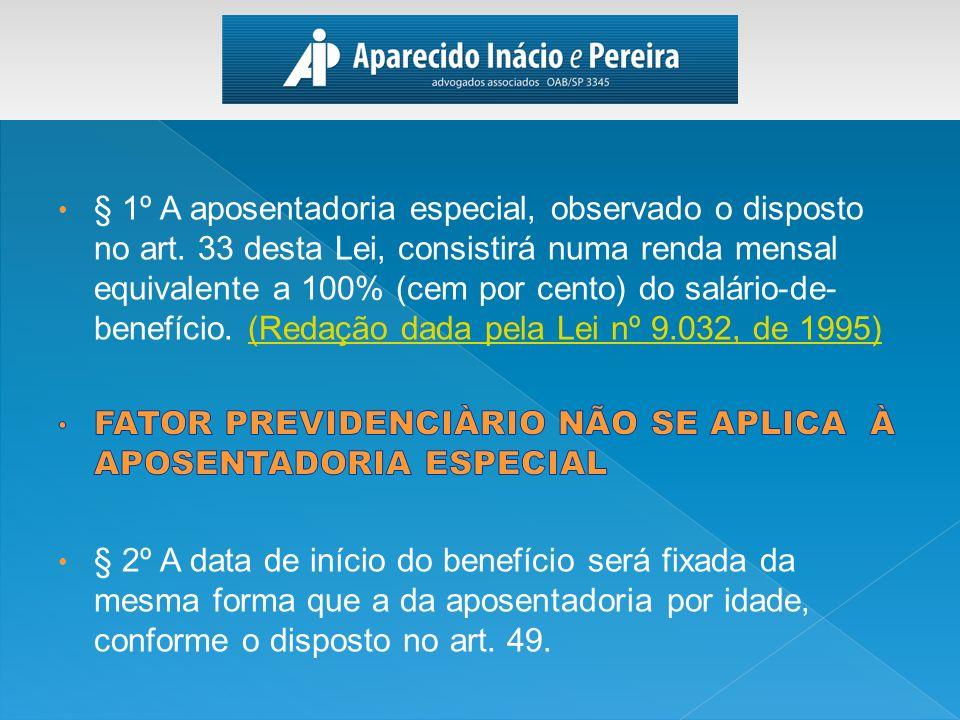 § 1º A aposentadoria especial, observado o disposto no art