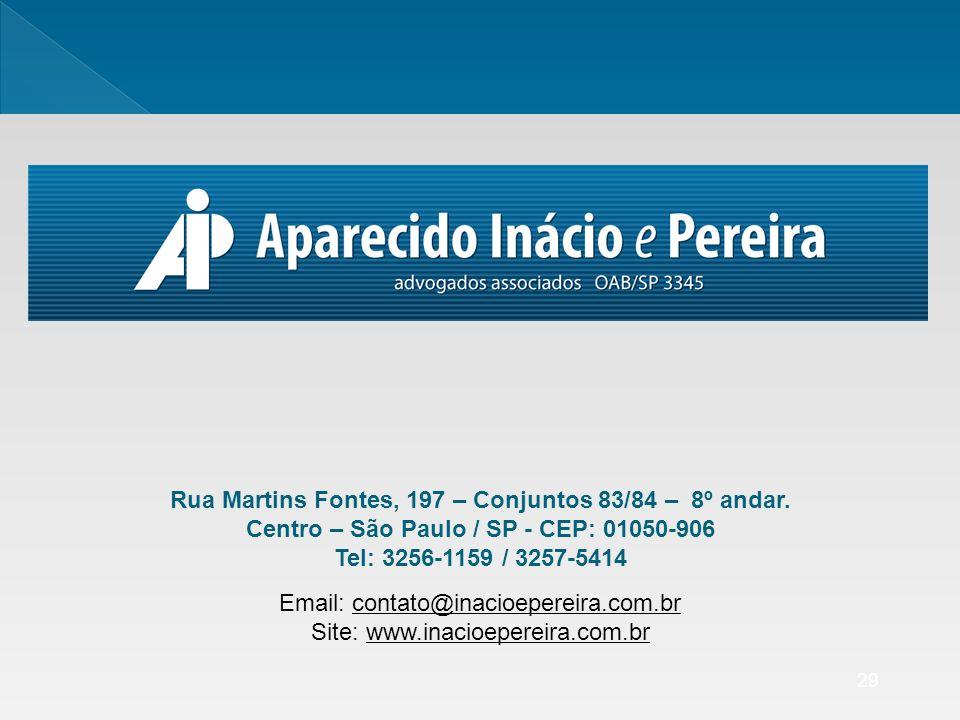 Rua Martins Fontes, 197 – Conjuntos 83/84 – 8º andar.