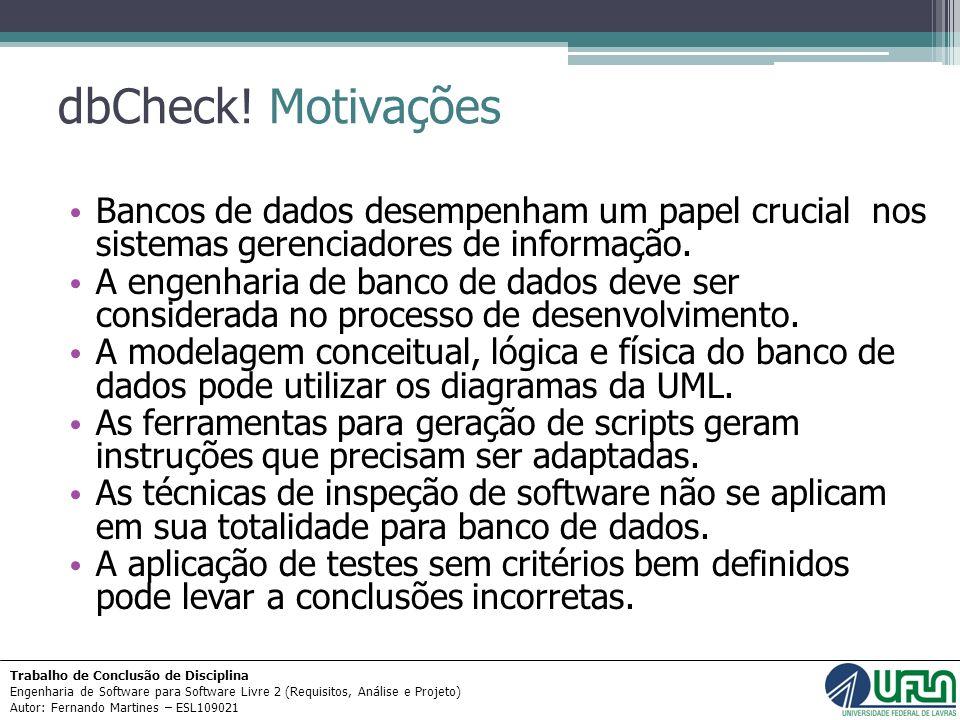 dbCheck! Motivações Bancos de dados desempenham um papel crucial nos sistemas gerenciadores de informação.