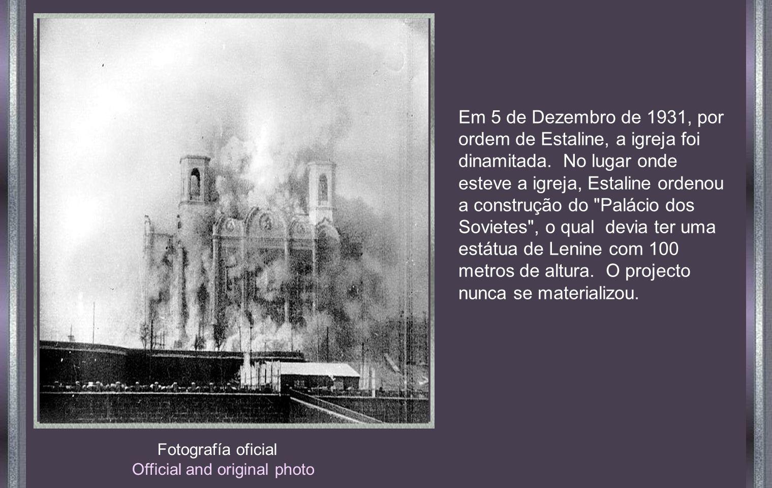 Em 5 de Dezembro de 1931, por ordem de Estaline, a igreja foi dinamitada. No lugar onde esteve a igreja, Estaline ordenou a construção do Palácio dos Sovietes , o qual devia ter uma estátua de Lenine com 100 metros de altura. O projecto nunca se materializou.