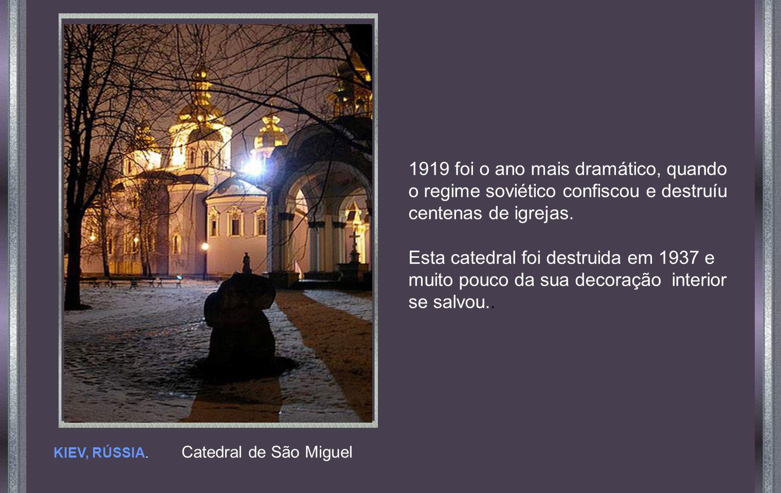 1919 foi o ano mais dramático, quando o regime soviético confiscou e destruíu centenas de igrejas.
