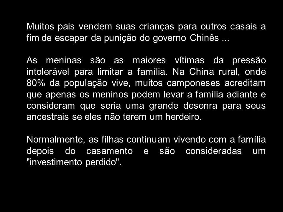 Muitos pais vendem suas crianças para outros casais a fim de escapar da punição do governo Chinês ...