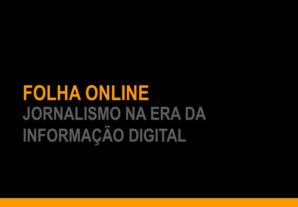 FOLHA ONLINE JORNALISMO NA ERA DA INFORMAÇÃO DIGITAL