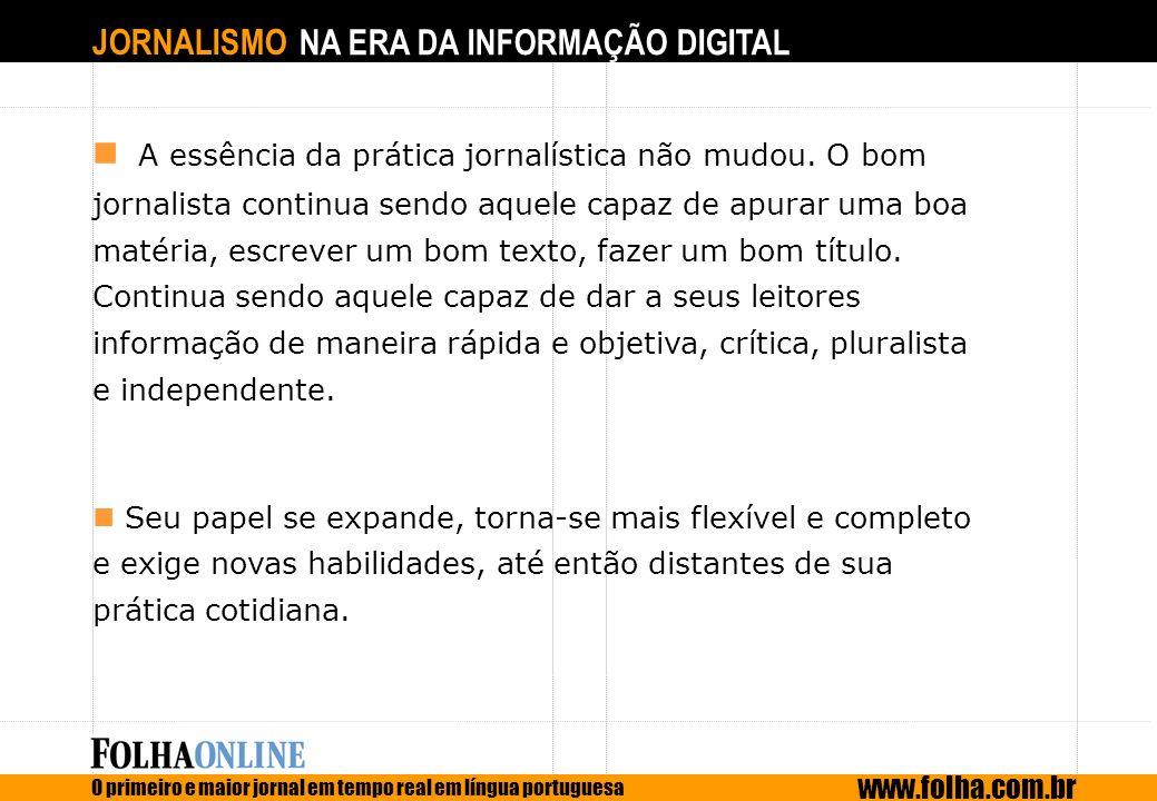 A essência da prática jornalística não mudou
