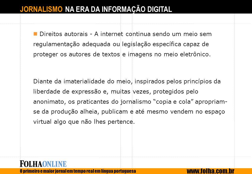 Direitos autorais - A internet continua sendo um meio sem regulamentação adequada ou legislação específica capaz de proteger os autores de textos e imagens no meio eletrônico.