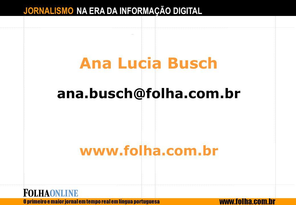 Ana Lucia Busch ana.busch@folha.com.br www.folha.com.br
