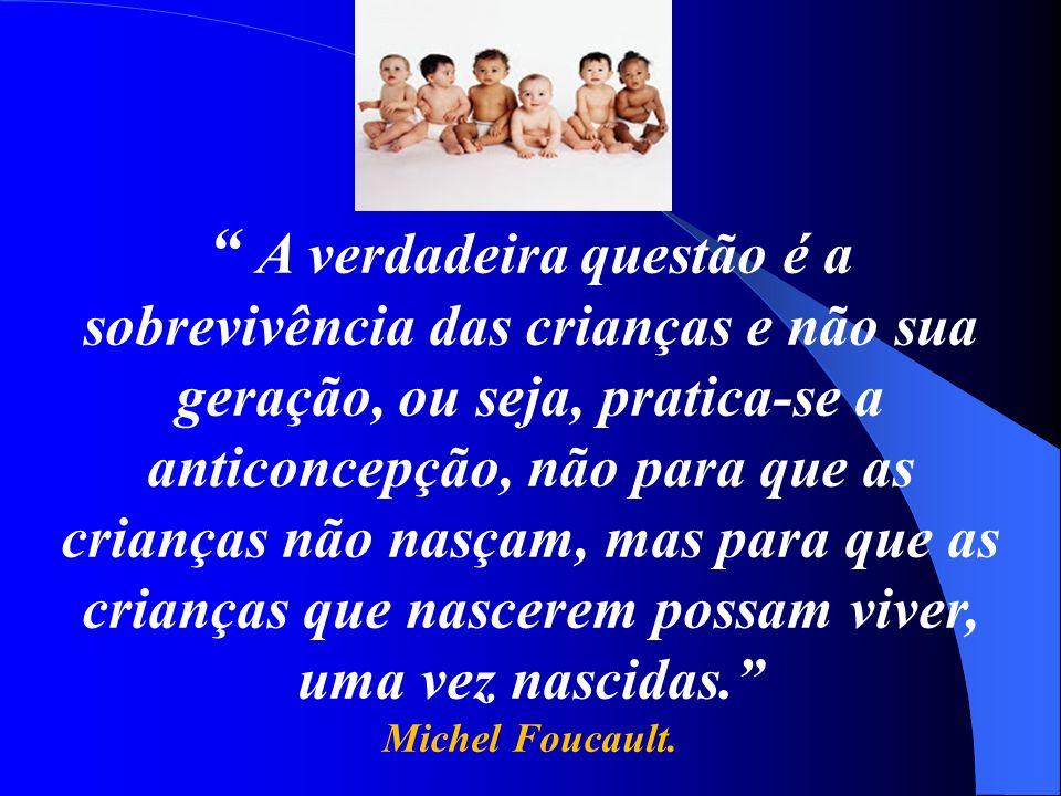A verdadeira questão é a sobrevivência das crianças e não sua geração, ou seja, pratica-se a anticoncepção, não para que as crianças não nasçam, mas para que as crianças que nascerem possam viver, uma vez nascidas.