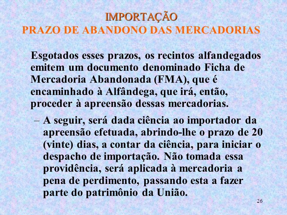 IMPORTAÇÃO PRAZO DE ABANDONO DAS MERCADORIAS