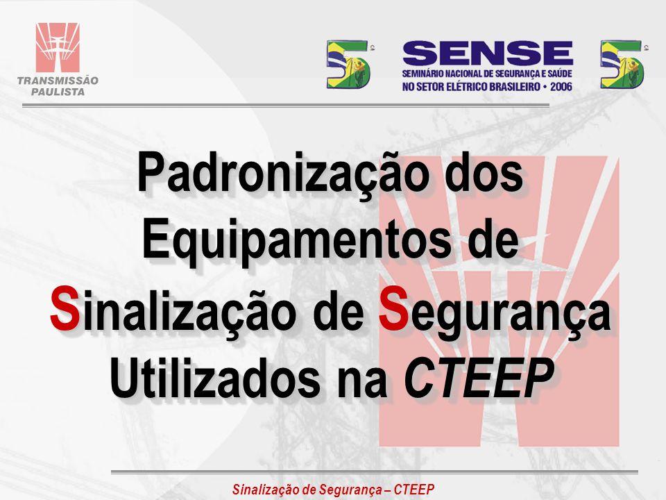 Padronização dos Equipamentos de Sinalização de Segurança Utilizados na CTEEP