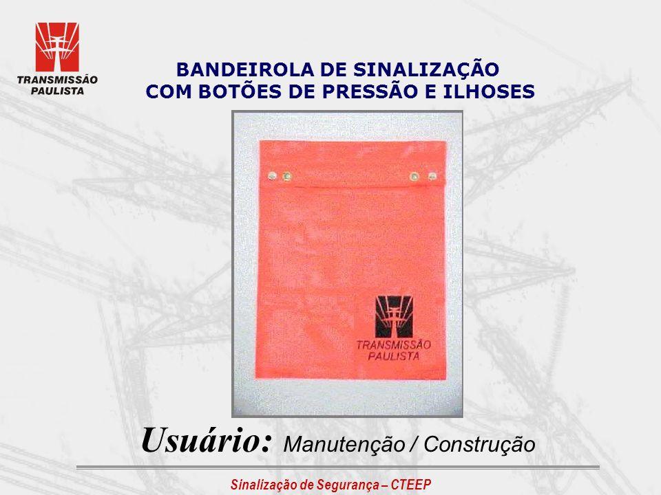 BANDEIROLA DE SINALIZAÇÃO COM BOTÕES DE PRESSÃO E ILHOSES