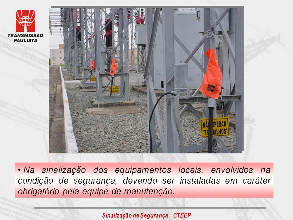 Na sinalização dos equipamentos locais, envolvidos na condição de segurança, devendo ser instaladas em caráter obrigatório pela equipe de manutenção.