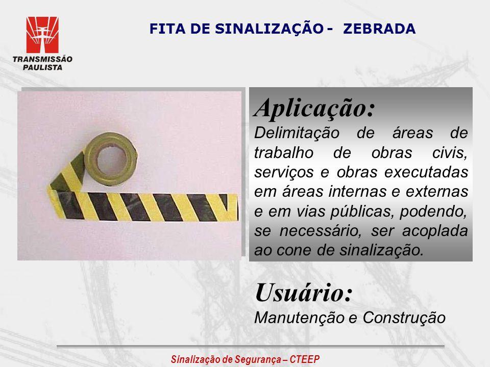 FITA DE SINALIZAÇÃO - ZEBRADA
