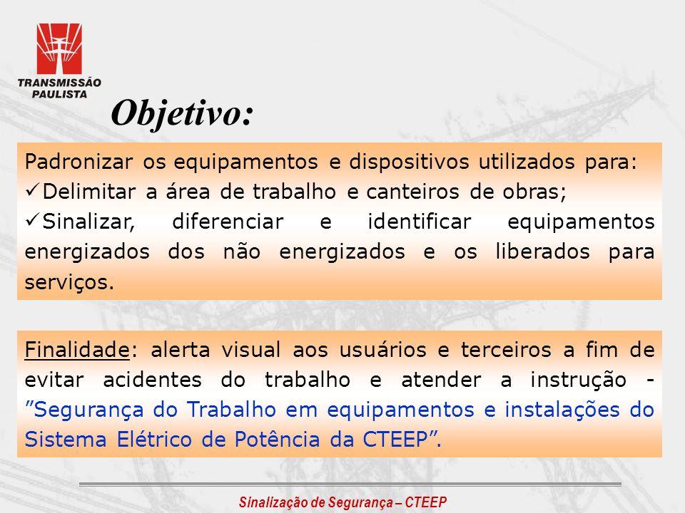 Objetivo: Padronizar os equipamentos e dispositivos utilizados para: