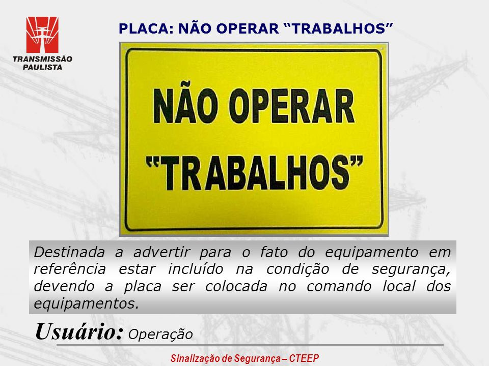 PLACA: NÃO OPERAR TRABALHOS