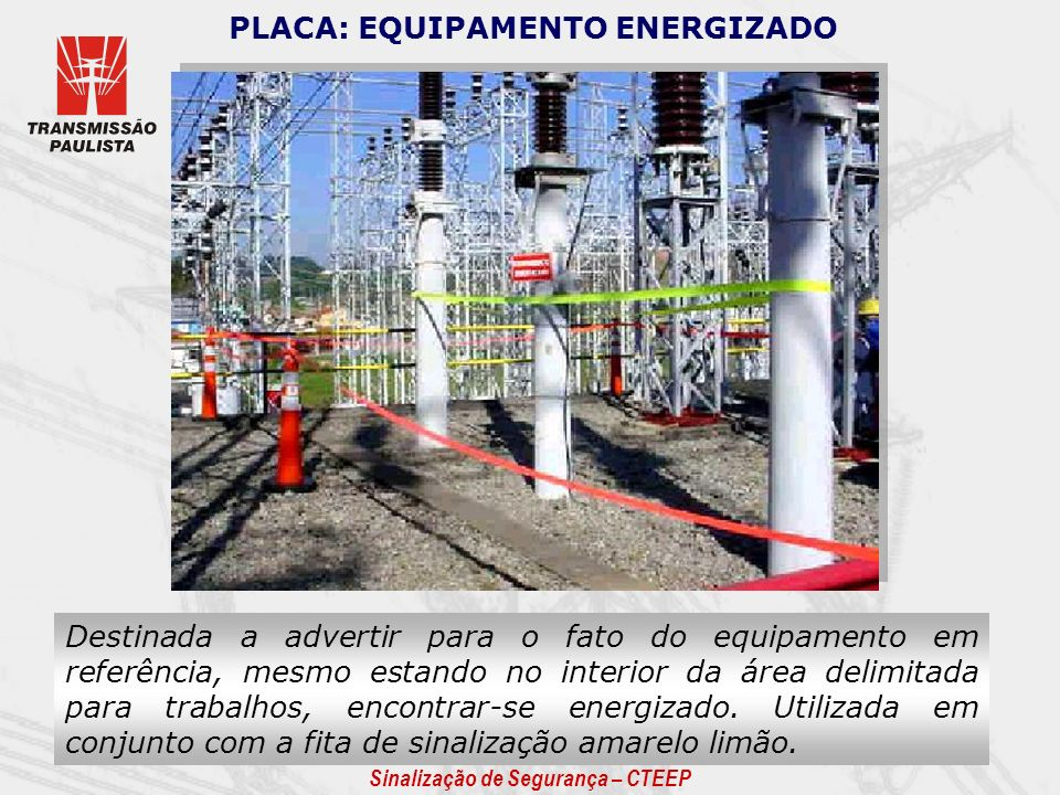 PLACA: EQUIPAMENTO ENERGIZADO