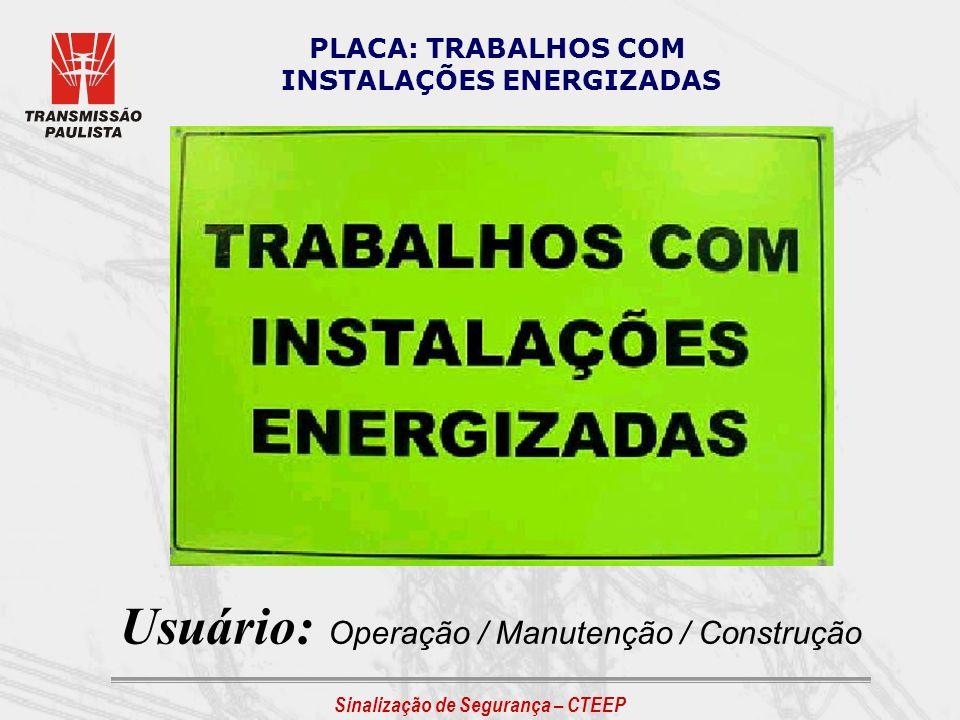 INSTALAÇÕES ENERGIZADAS