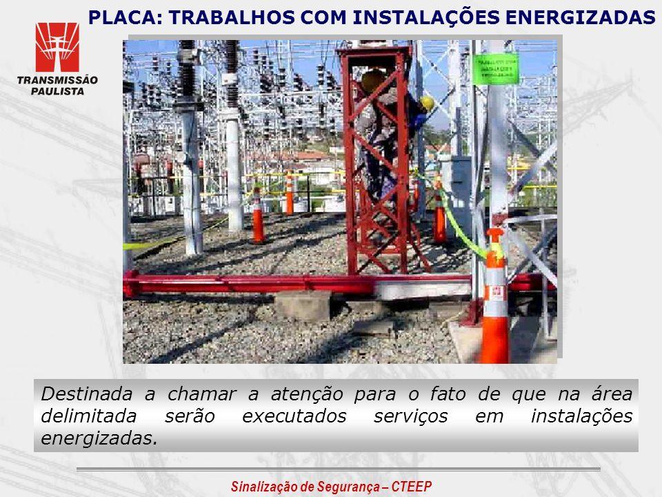 PLACA: TRABALHOS COM INSTALAÇÕES ENERGIZADAS