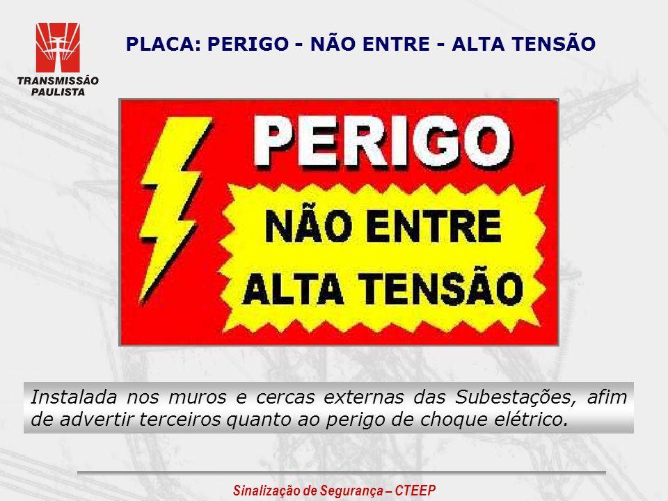 PLACA: PERIGO - NÃO ENTRE - ALTA TENSÃO
