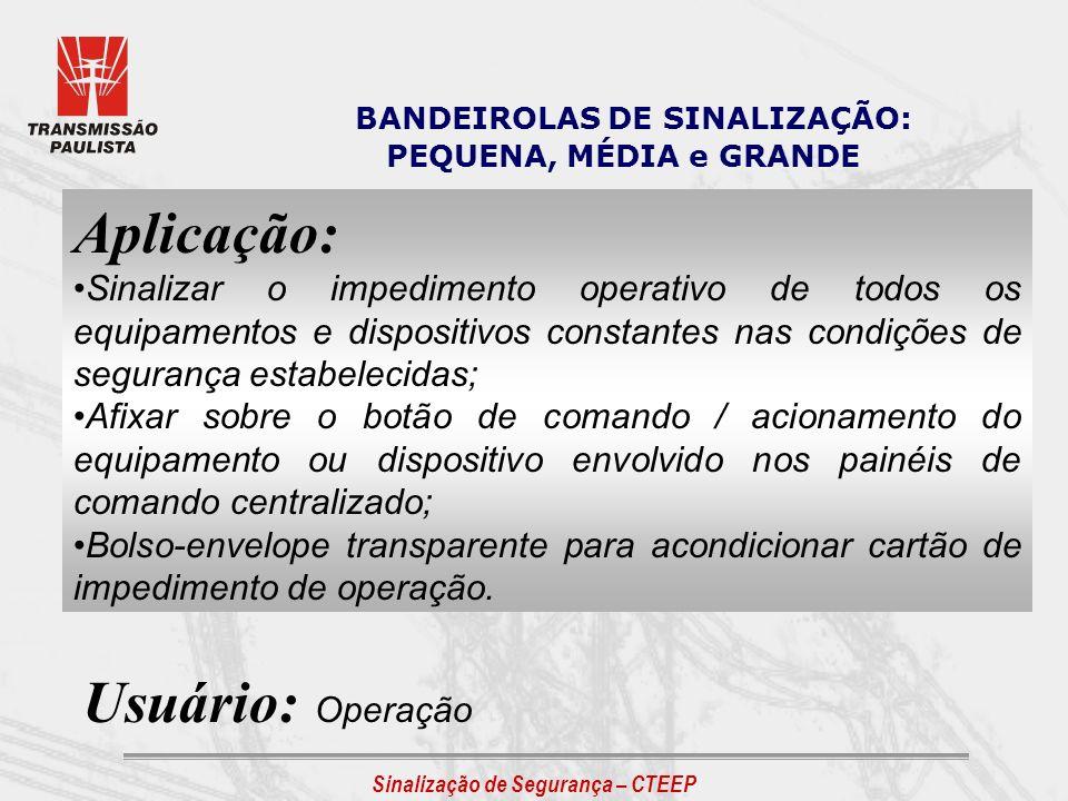 BANDEIROLAS DE SINALIZAÇÃO: