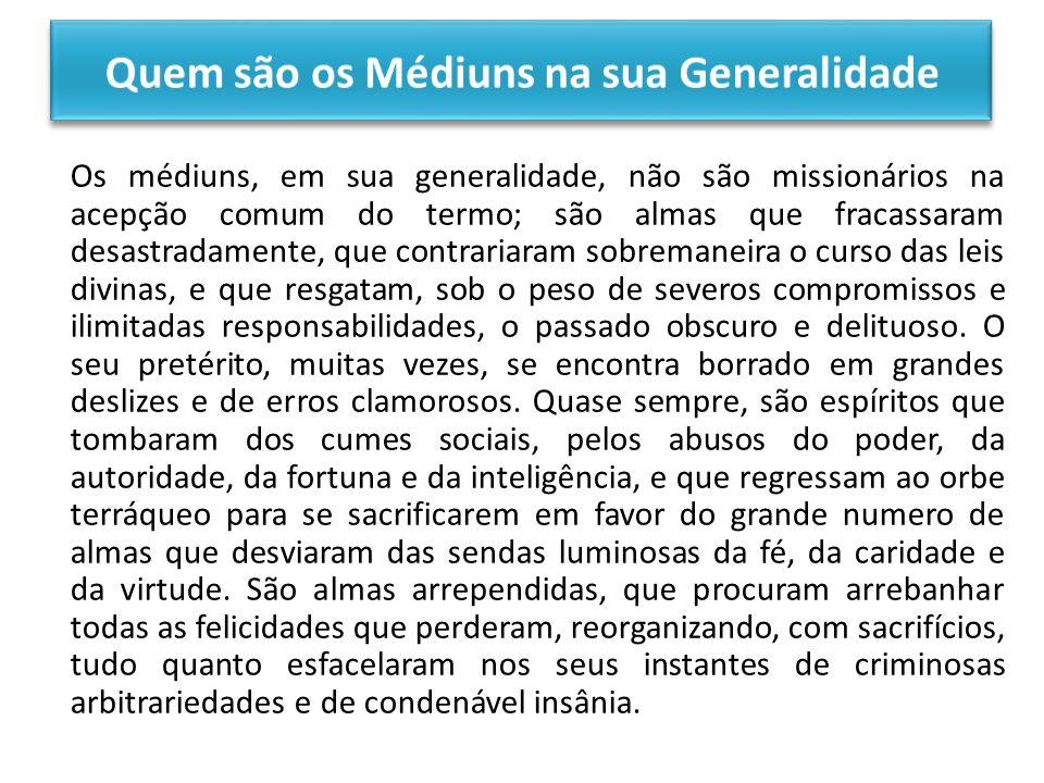 Quem são os Médiuns na sua Generalidade