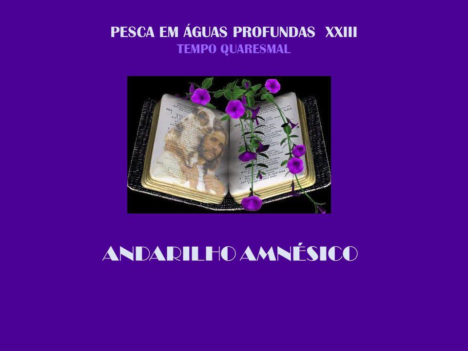 PESCA EM ÁGUAS PROFUNDAS XXIII TEMPO QUARESMAL