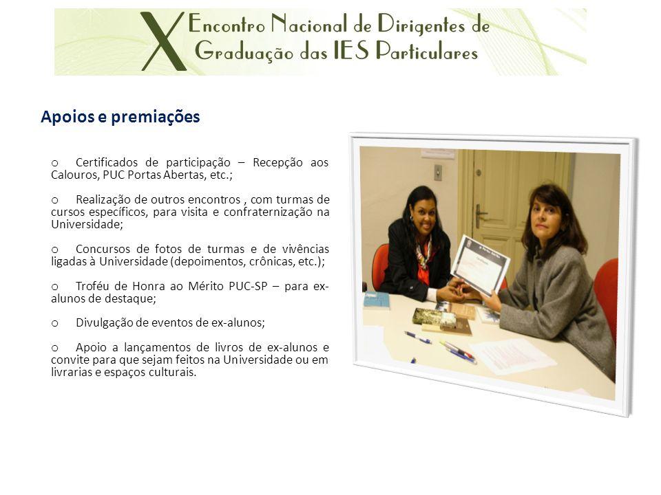 Apoios e premiações Certificados de participação – Recepção aos Calouros, PUC Portas Abertas, etc.;