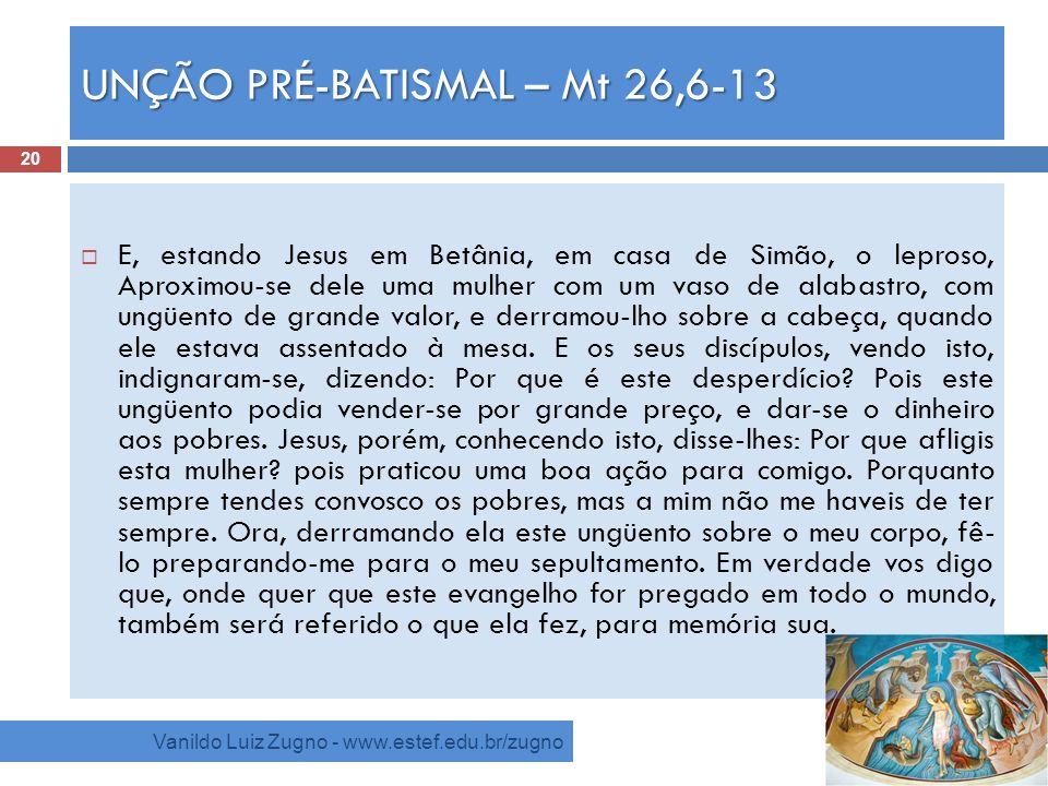 UNÇÃO PRÉ-BATISMAL – Mt 26,6-13