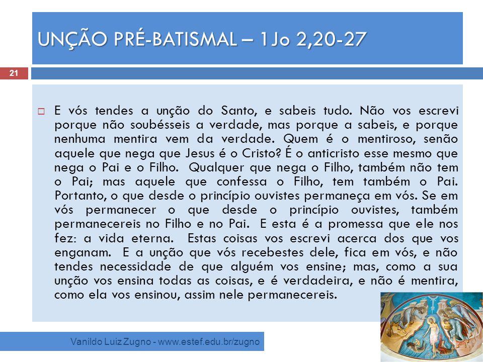 UNÇÃO PRÉ-BATISMAL – 1Jo 2,20-27