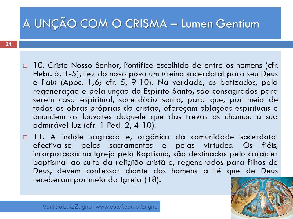 A UNÇÃO COM O CRISMA – Lumen Gentium