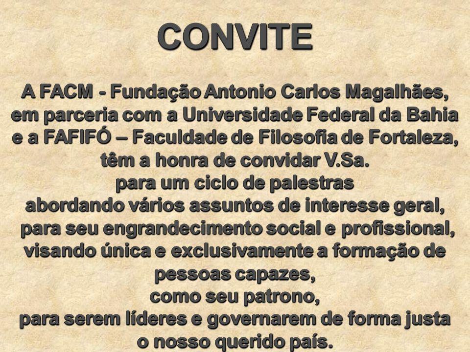 CONVITE A FACM - Fundação Antonio Carlos Magalhães,
