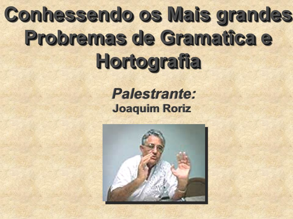 Conhessendo os Mais grandes Probremas de Gramatîca e Hortografia