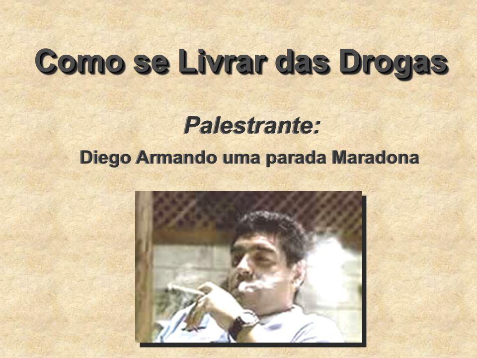 Como se Livrar das Drogas Diego Armando uma parada Maradona