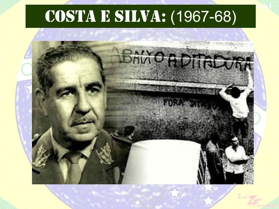 COSTA E SILVA: (1967-68)