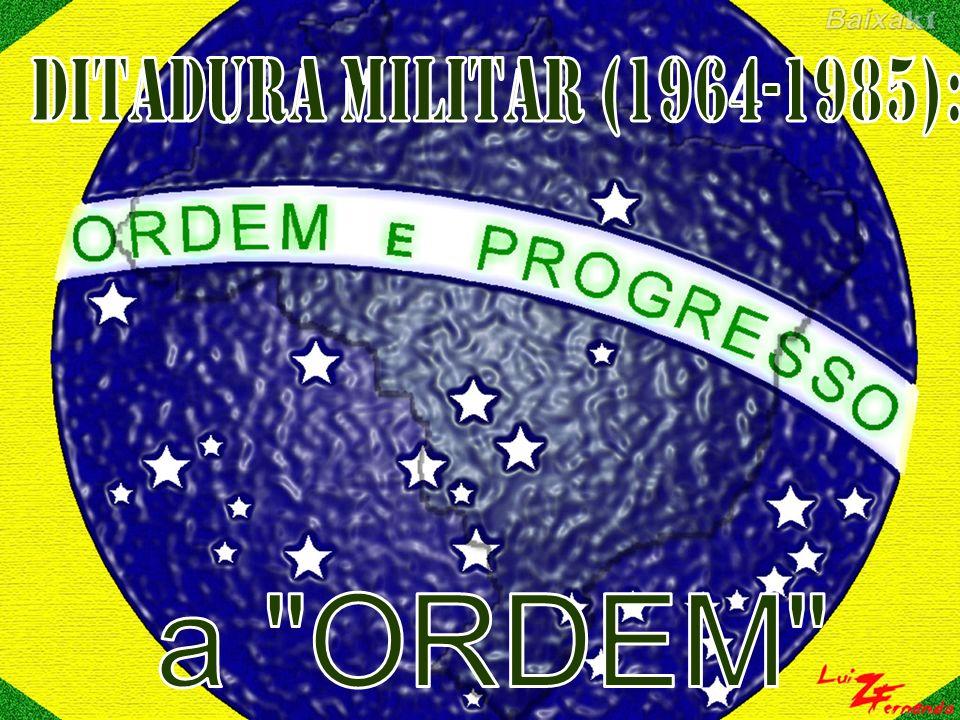 Ditadura Militar (1964-1985): a ORDEM