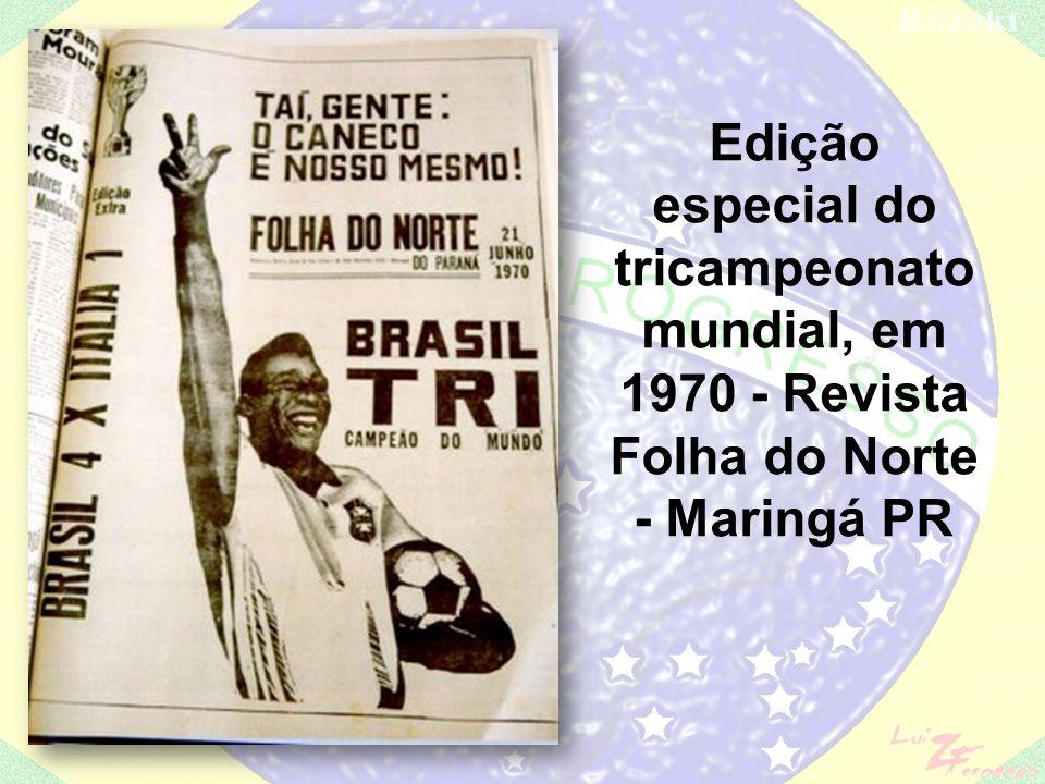 Edição especial do tricampeonato mundial, em 1970 - Revista Folha do Norte - Maringá PR