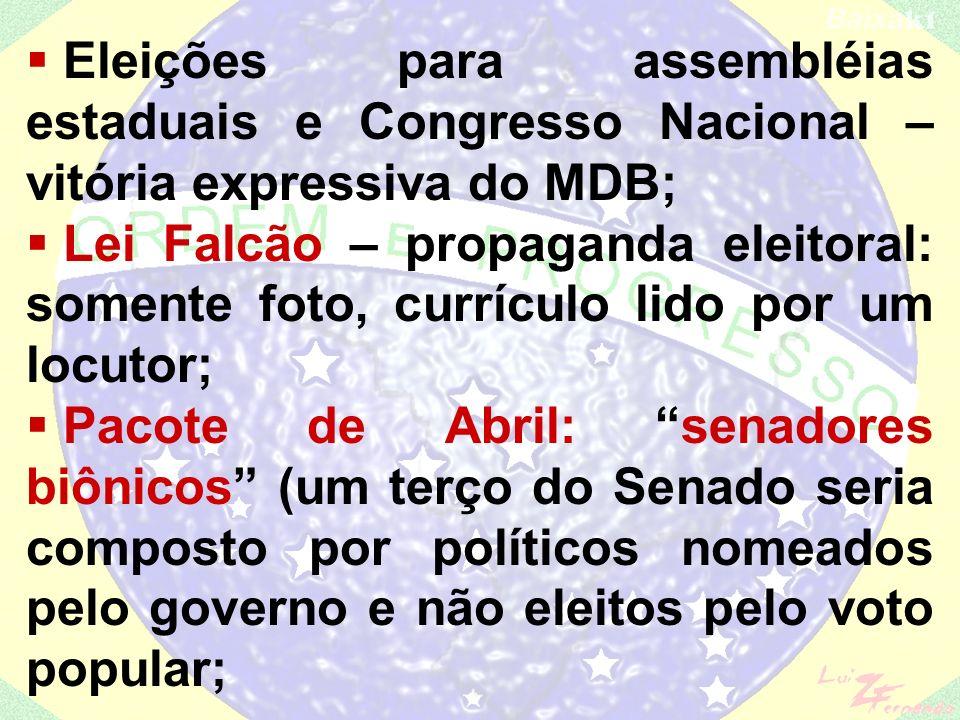 Eleições para assembléias estaduais e Congresso Nacional – vitória expressiva do MDB;