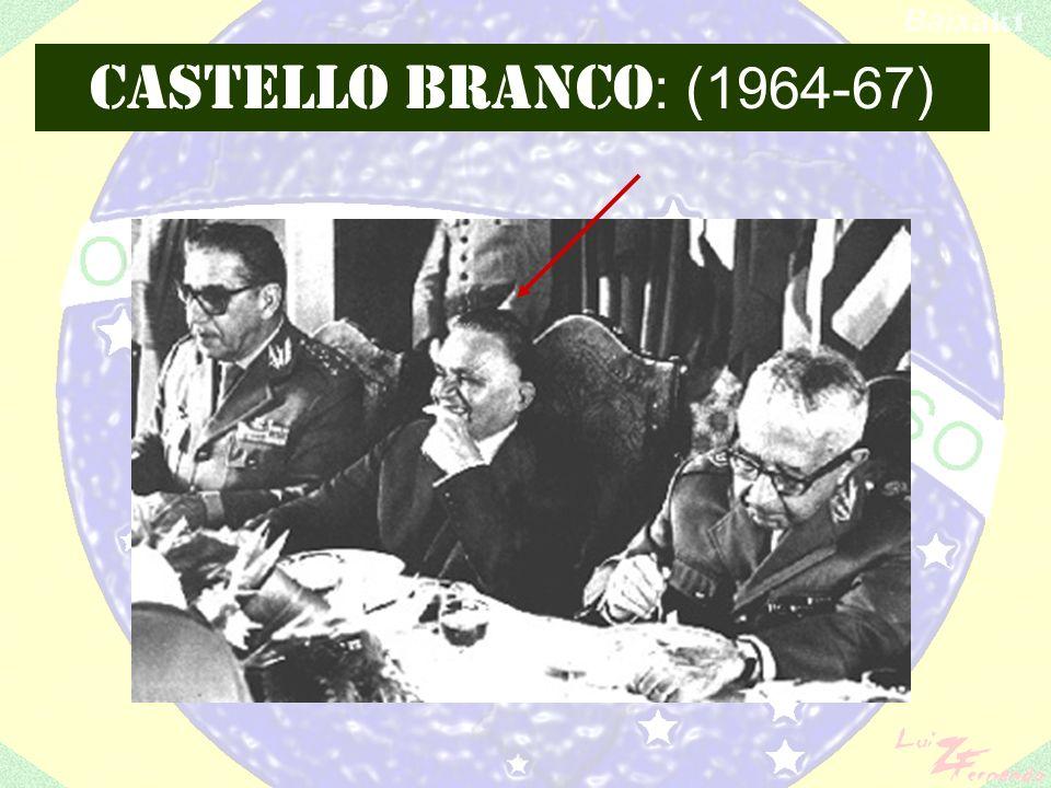 CASTELLO BRANCO: (1964-67)