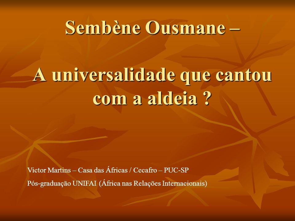Sembène Ousmane – A universalidade que cantou com a aldeia
