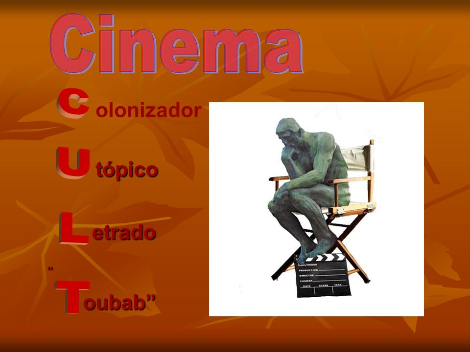 Cinema olonizador tópico CULT etrado oubab