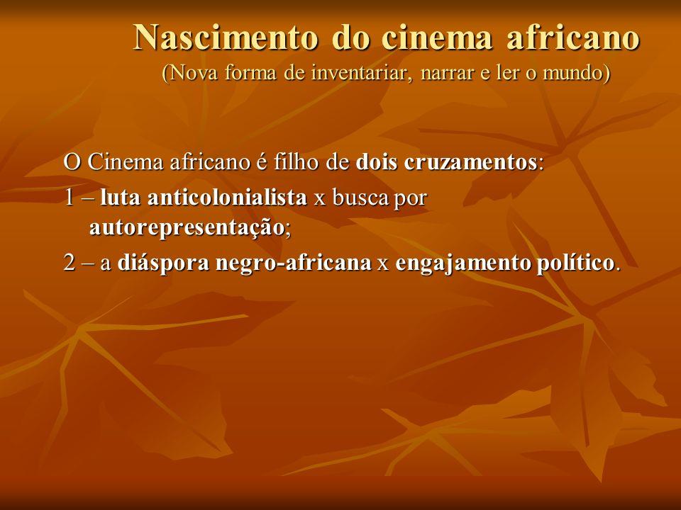 Nascimento do cinema africano (Nova forma de inventariar, narrar e ler o mundo)