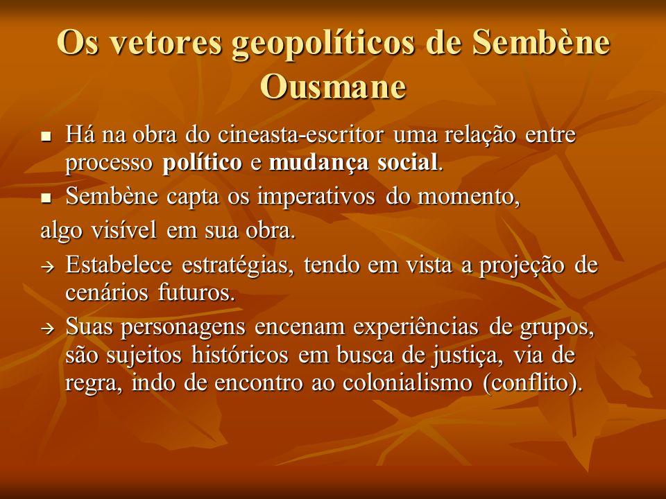 Os vetores geopolíticos de Sembène Ousmane
