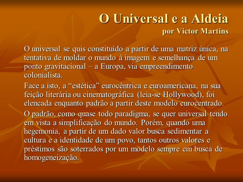 O Universal e a Aldeia por Victor Martins