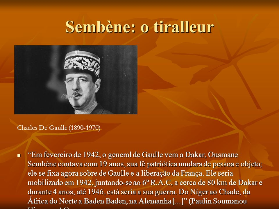 Sembène: o tiralleur Charles De Gaulle (1890-1970)