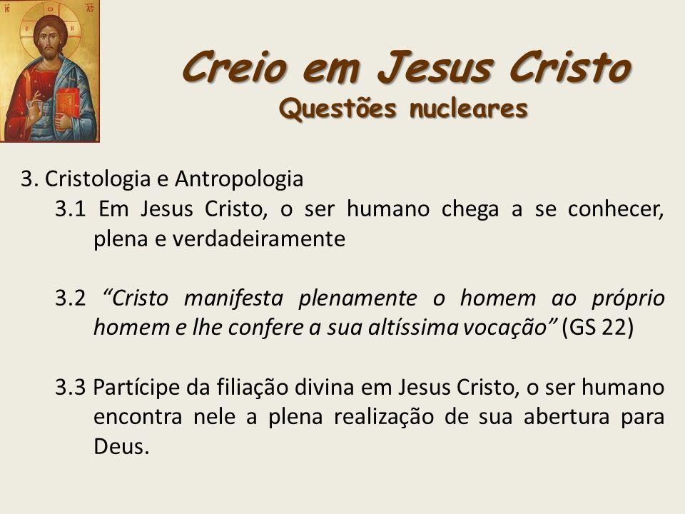 Creio em Jesus Cristo Questões nucleares