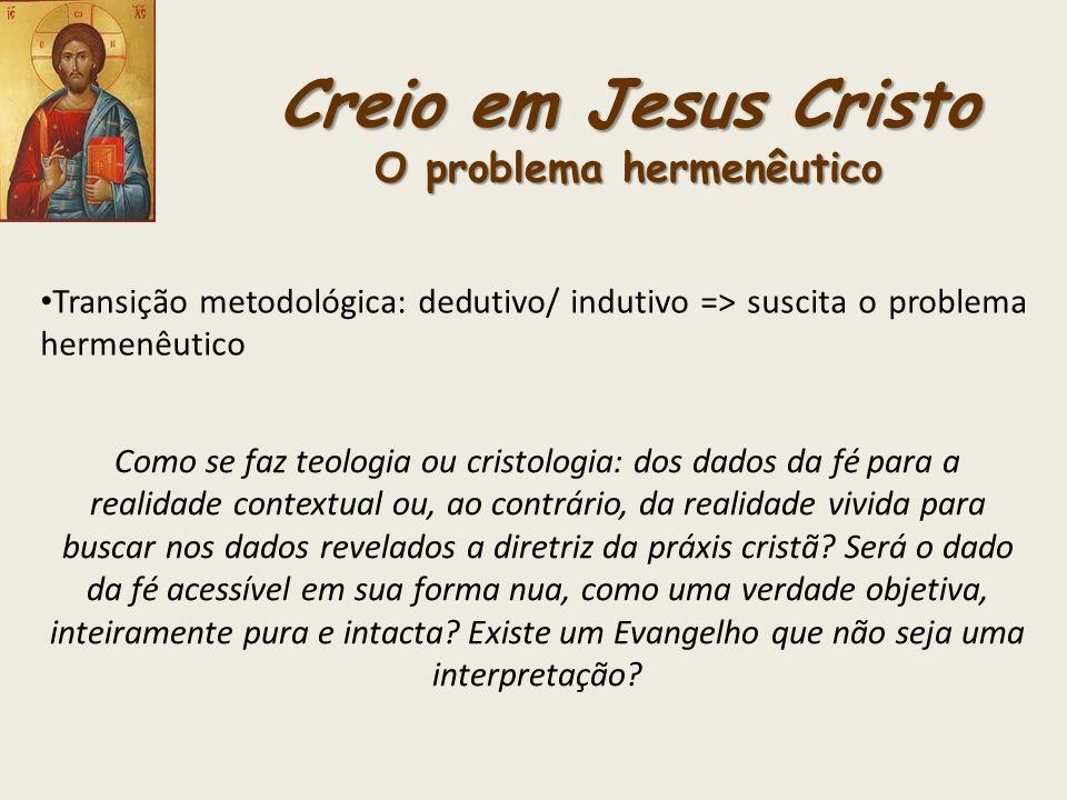 Creio em Jesus Cristo O problema hermenêutico
