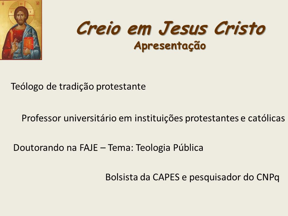 Creio em Jesus Cristo Apresentação