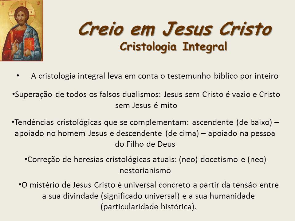 Creio em Jesus Cristo Cristologia Integral
