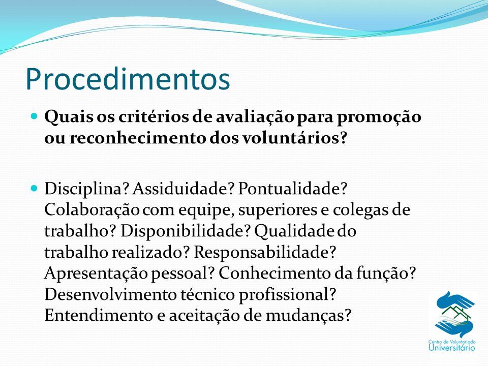 Procedimentos Quais os critérios de avaliação para promoção ou reconhecimento dos voluntários
