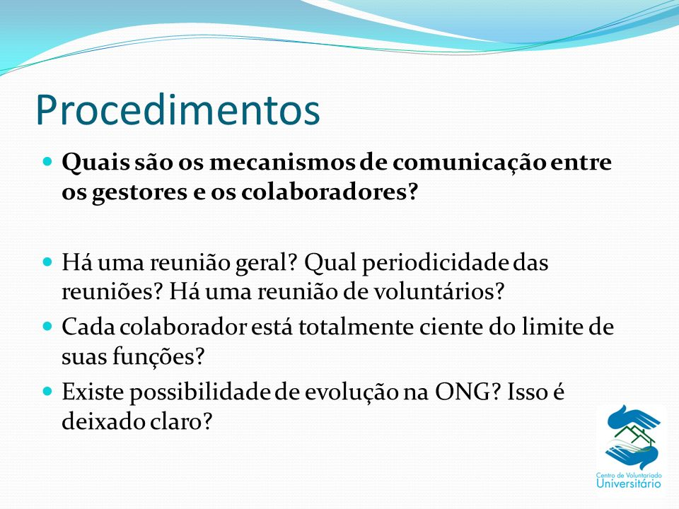 Procedimentos Quais são os mecanismos de comunicação entre os gestores e os colaboradores